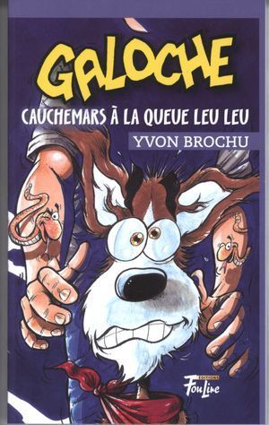 Galoche Cauchemars à la queue leu leu (Yvon Brochu)