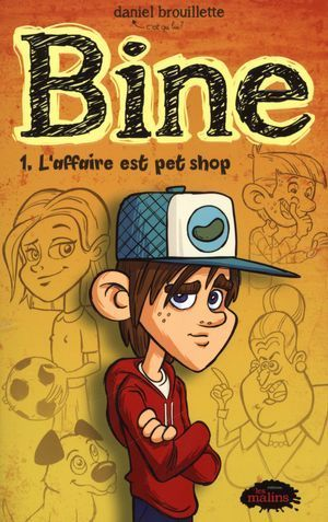 Bine 1 : L'affaire est pet shop (Daniel Brouillette)