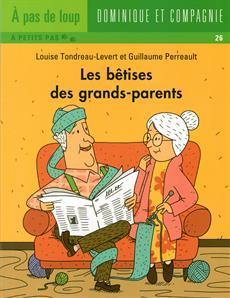 Les bêtises des grands-parents (Louise Tondereau-Levert)