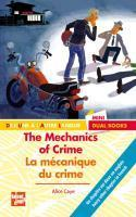 Mechanics of Crime-The / Mécanique du crime-La (Alice Caye)