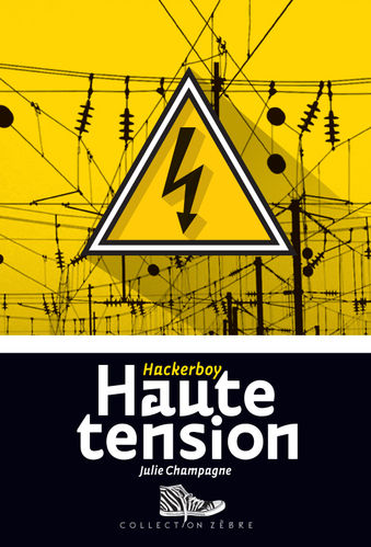 Hackerboy 3 : Haute tension (Julie Champagne)