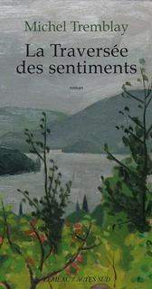 Traversée des sentiments-La 3 (Michel Tremblay)