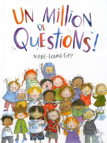 Un million de questions (Marie-Louise Gay)